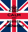 KEEP CALM AND assista malhaçao - Personalised Poster A4 size