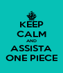 KEEP CALM AND ASSISTA ONE PIECE - Personalised Poster A4 size