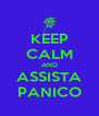 KEEP CALM AND ASSISTA PANICO - Personalised Poster A4 size