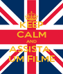 KEEP CALM AND ASSISTA  UM FILME - Personalised Poster A4 size
