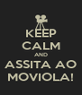 KEEP CALM AND ASSITA AO MOVIOLA! - Personalised Poster A4 size