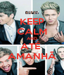 KEEP CALM AND ATÉ  AMANHÃ - Personalised Poster A4 size