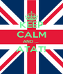 KEEP CALM AND ...  ATAT!  - Personalised Poster A4 size