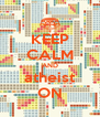 KEEP CALM AND atheist ON - Personalised Poster A4 size