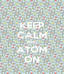KEEP CALM AND ATOM ON - Personalised Poster A4 size