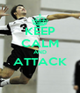 KEEP CALM AND ATTACK  - Personalised Poster A4 size