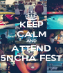 KEEP CALM AND ATTEND 5NCHA FEST - Personalised Poster A4 size