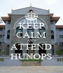 KEEP CALM AND ATTEND HUNOPS - Personalised Poster A4 size