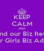 KEEP CALM AND Attend our Biz Retreat Clever Girls Biz Advisors - Personalised Poster A4 size