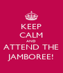 KEEP CALM AND ATTEND THE JAMBOREE! - Personalised Poster A4 size
