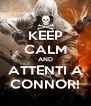 KEEP CALM AND ATTENTI A CONNOR! - Personalised Poster A4 size