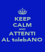 KEEP CALM AND ATTENTI AL talebANO - Personalised Poster A4 size