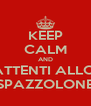 KEEP CALM AND ATTENTI ALLO  SPAZZOLONE - Personalised Poster A4 size