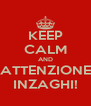 KEEP CALM AND ATTENZIONE INZAGHI! - Personalised Poster A4 size