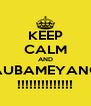 KEEP CALM AND AUBAMEYANG !!!!!!!!!!!!!! - Personalised Poster A4 size