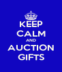 KEEP CALM AND AUCTION GIFTS - Personalised Poster A4 size