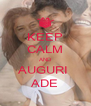 KEEP CALM AND AUGURI  ADE - Personalised Poster A4 size