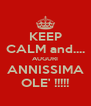 KEEP CALM and.... AUGURI ANNISSIMA OLE' !!!!! - Personalised Poster A4 size
