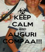 KEEP CALM AND AUGURI COMPAA!!! - Personalised Poster A4 size