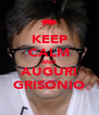 KEEP CALM AND AUGURI GRISONIO - Personalised Poster A4 size