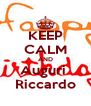 KEEP CALM AND Auguri  Riccardo - Personalised Poster A4 size