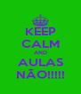 KEEP CALM AND AULAS NÃO!!!!! - Personalised Poster A4 size