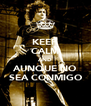 KEEP CALM AND AUNQUE NO SEA CONMIGO - Personalised Poster A4 size