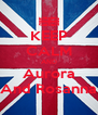 KEEP CALM AND Aurora And Rosanna - Personalised Poster A4 size