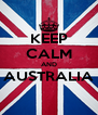 KEEP CALM AND AUSTRALIA  - Personalised Poster A4 size