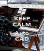 KEEP CALM AND Auto CAD - Personalised Poster A4 size
