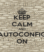 KEEP CALM AND AUTOCONFIG ON - Personalised Poster A4 size