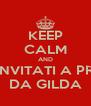 KEEP CALM AND AUTOINVITATI A PRANZO DA GILDA - Personalised Poster A4 size