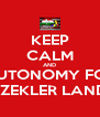 KEEP CALM AND AUTONOMY FOR SZEKLER LAND - Personalised Poster A4 size