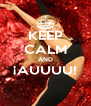 KEEP CALM AND ¡AUUUU!  - Personalised Poster A4 size