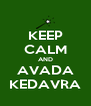 KEEP CALM AND AVADA KEDAVRA - Personalised Poster A4 size