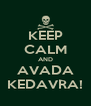 KEEP CALM AND AVADA KEDAVRA! - Personalised Poster A4 size