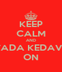 KEEP CALM AND AVADA KEDAVRA ON - Personalised Poster A4 size