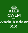 KEEP CALM AND Avada Kedavra X.X - Personalised Poster A4 size