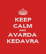 KEEP CALM AND AVARDA KEDAVRA - Personalised Poster A4 size