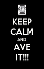 KEEP CALM AND AVE IT!!! - Personalised Poster A4 size