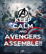 KEEP CALM AND AVENGERS ASSEMBLE!! - Personalised Poster A4 size