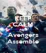 KEEP CALM AND Avengers Assemble - Personalised Poster A4 size