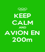 KEEP CALM AND AVION EN 200m - Personalised Poster A4 size