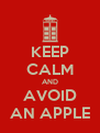 KEEP CALM AND AVOID AN APPLE - Personalised Poster A4 size