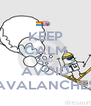 KEEP CALM AND AVOID AVALANCHES - Personalised Poster A4 size