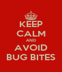 KEEP CALM AND AVOID BUG BITES - Personalised Poster A4 size