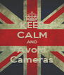 KEEP CALM AND Avoid Cameras - Personalised Poster A4 size