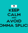 KEEP CALM AND AVOID COMMA SPLICES - Personalised Poster A4 size