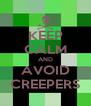 KEEP CALM AND AVOID CREEPERS - Personalised Poster A4 size