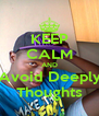 KEEP CALM AND Avoid Deeply Thoughts - Personalised Poster A4 size